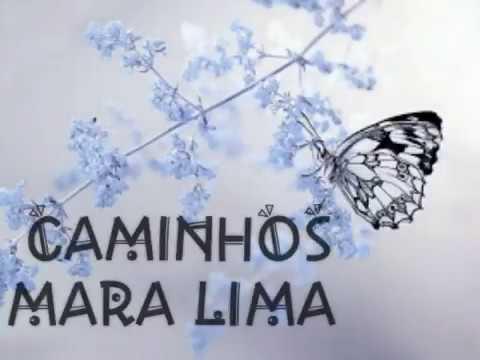 CAMINHOS - MARA LIMA letra/voz