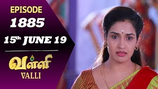 VALLI Serial | Episode 1885 | 14th June 2019 | Vidhya | RajKumar | Ajai Kapoor | Saregama TVShows