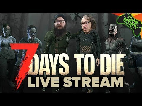 7 Days to Die LIVE STREAM - Game Society