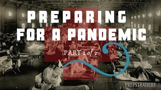 HOW TO PREPARE FOR A PANDEMIC - Part 1 - Supplies and Planning
