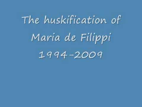 The huskification of Maria de Filippi 1994-2009