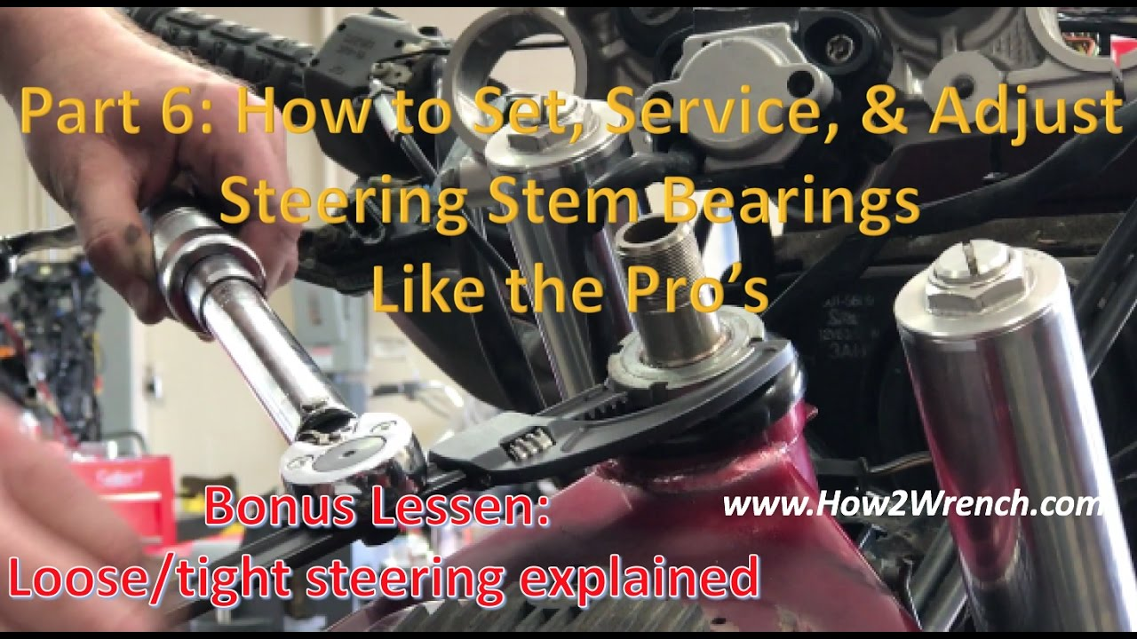 06 How To Set Service And Adjust Steering Stem Bearings
