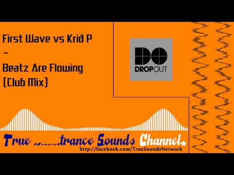 First Wave vs Krid P - Beatz Are Flowing (Club Mix)