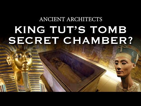 King Tutankhamen's Tomb - Secret Chamber? | Ancient Architects