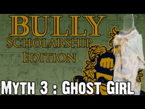 Bully Scholarship Edition Myth Investigations Myth 3 : Ghost Girl