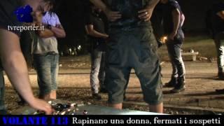 Rapinano una donna, fermati i sospetti #VOLANTE113