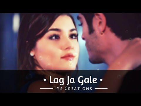 Lag Ja Gale || Ft. Hayat & Murat || Ys Creations || Whatsapp New Status Video