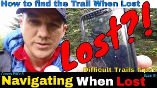 Navigating Thru a Difficult Trail (Eps 9)