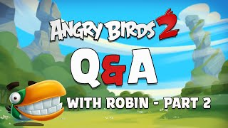 Angry Birds 2   Q&A with Robin   Part 2