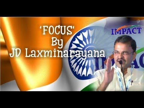 Focus by  JD Laxminarayana |IMPACT | 2018