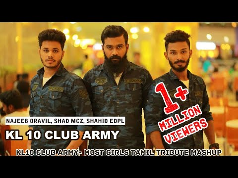 KL10 Club Army- Most girls Tamil tribute mashup-Najee oravil shad mcz shahid edappal