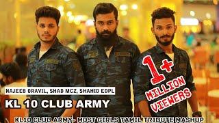 KL10 Club Army- Most girls Tamil tribute mashup-Najee oravil shad mcz shahid edappal