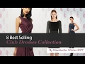 8 Best Selling Club Dresses Collection By Maxstudio, Winter 2017