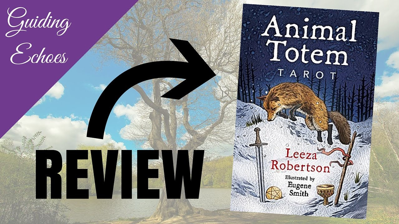Animal Totem Tarot Review Guiding Echoes Youtube