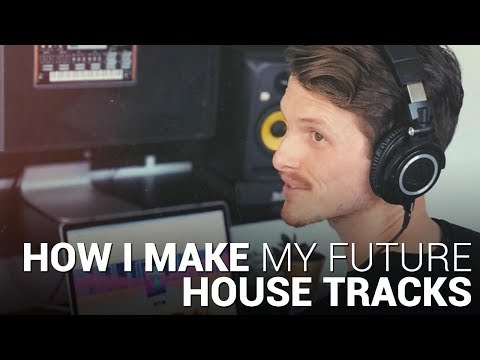 How I Make My FUTURE HOUSE TRACKS!