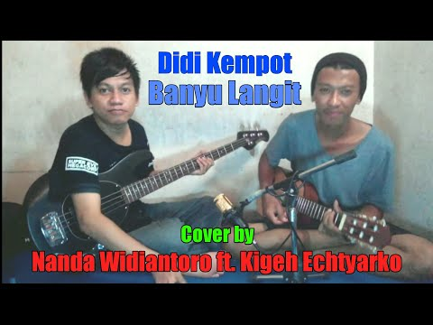 Didi Kempot - Banyu Langit (Cover by Nanda Widiantoro ft. Kigeh Echtyarko)