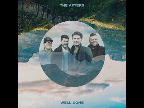 The Afters – Well Done (Official Lyric Video)