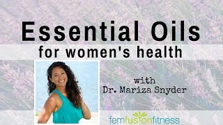 Essential Oils for Women&#39s Health w Mariza Snyder  FemFusion Fitness