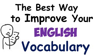 The best way to improve your English vocabulary