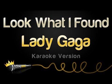 Lady Gaga - Look What I Found (Karaoke Version)
