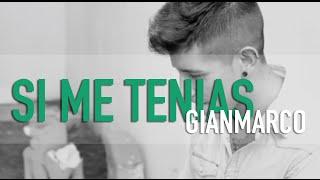 Si me tenias / GianMarco / COVER / Griss Romero & Missael De Leon