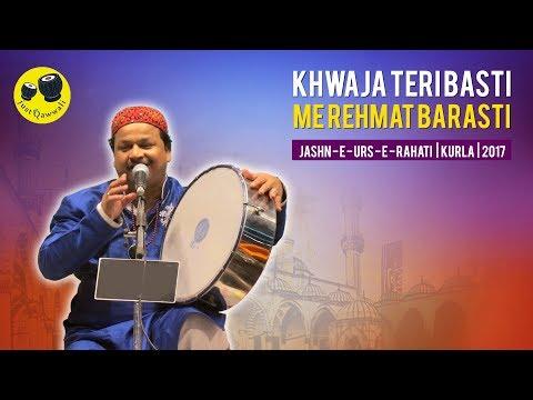 Azim Naza Qawwali | Khwaja Teri Basti Me Rehmat Barasti | Jashn-E-Urs-E-Rahati | Kurla | 2017