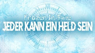 ♫ Frozen In Time  - Jeder kann ein Held sein (Original Song) 「Horrorkissen」