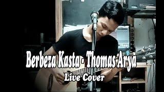 BERBEZA KASTA - THOMAS ARYA (LIVE COVER)