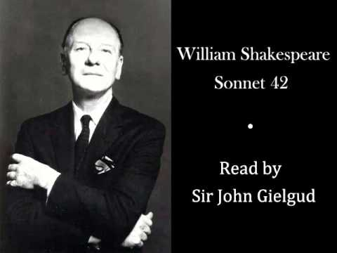 Sonnet 42 by William Shakespeare - Read by John Gielgud