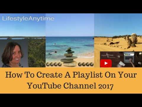 How to create a playlist on your YouTube channel 2017 - Get more Views.