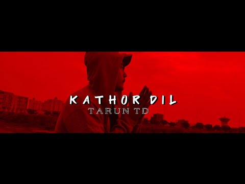 KATHOR DIL - TARUN TD ( OFFICIAL MUSIC VIDEO ) | EP - STATUS 200 | SAD HINDI RAP | 2020