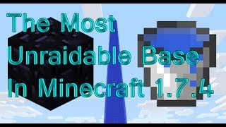 How To Create The Most Unraidable Base In Minecraft 1.7.5