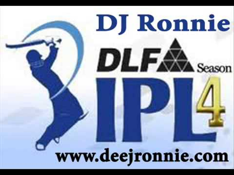 DIF IPL 2011 Teams Songs Are you ready Ronnie Electro mix   YouTube