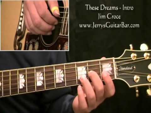 How To Play Jim Croce These Dreams Intro Only Youtube