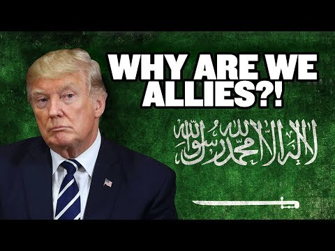 Why Is Saudi Arabia a US Ally!?