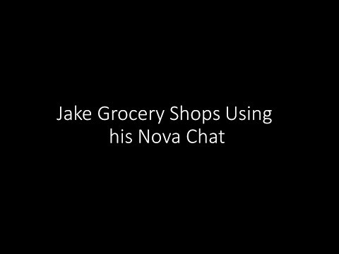 Jake Grocery Shops Using His Nova Chat Device