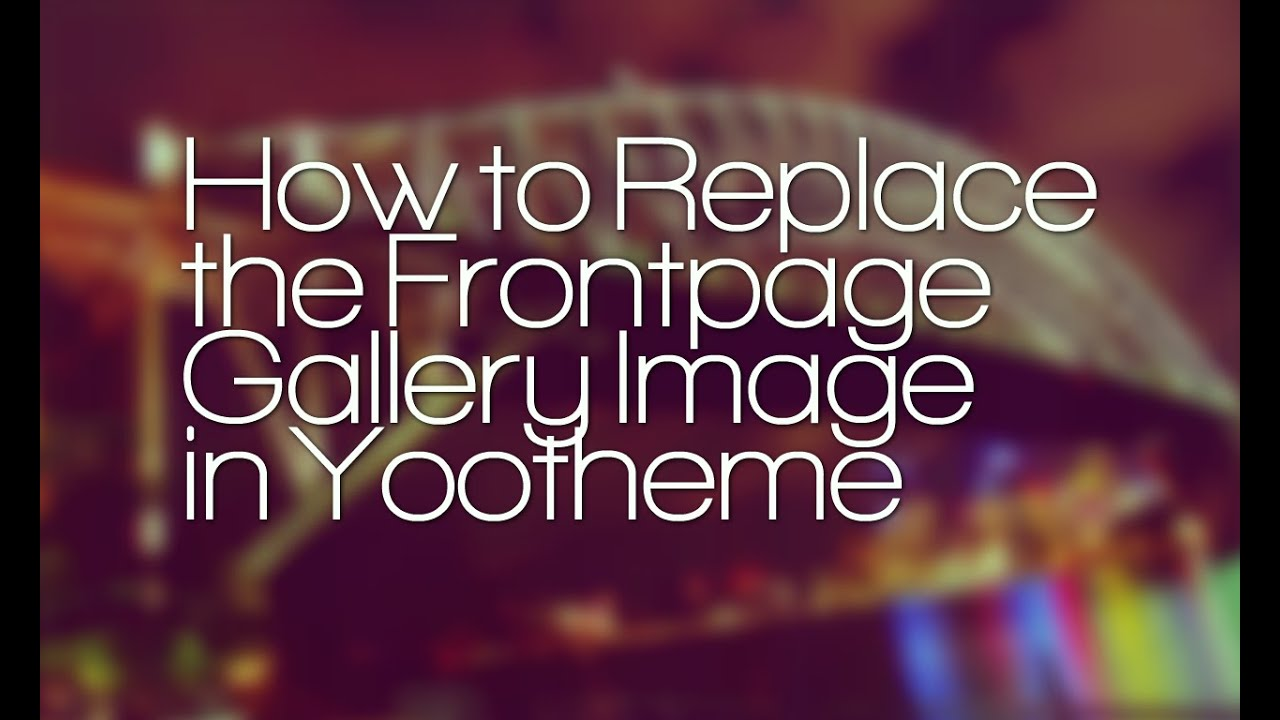 How to Replace the Frontpage Gallery Image in Yootheme - YouTube
