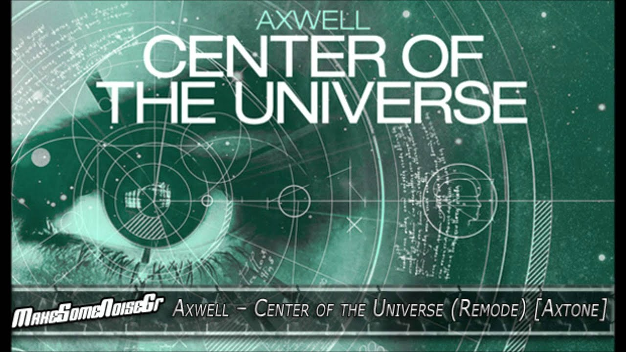 Axwell Center of the Universe Blinders Remix YouTube