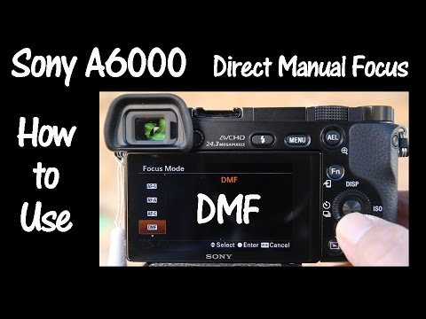 Sony A6000 and A6300 Camera Direct Manual Focus