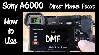 Sony A6000 Camera Direct Manual Focus