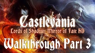 Castlevania: Lords of Shadow - Mirror of Fate HD 100% Walkthrough 3 ( Act I ) Deadly Waterfalls