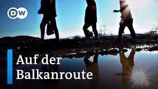 Geflüchtete auf der Balkanroute: Verloren zwischen EU-Außengrenzen | DW Dokumentation