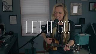 Let It Go | James Bay (cover)