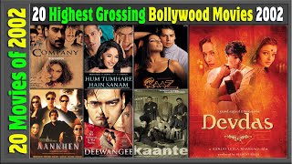 Top 20 Bollywood Movies Of 2002 | Hit or Flop | With Box Office Collection | Best Indian films 2002