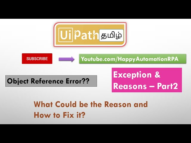 Uipath Tamil Exceptions Reasons Object Reference Error Youtube