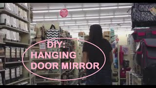 DIY: HANGING DOOR MIRROR FOR YOUR ROOM (PINTEREST INSPIRED)