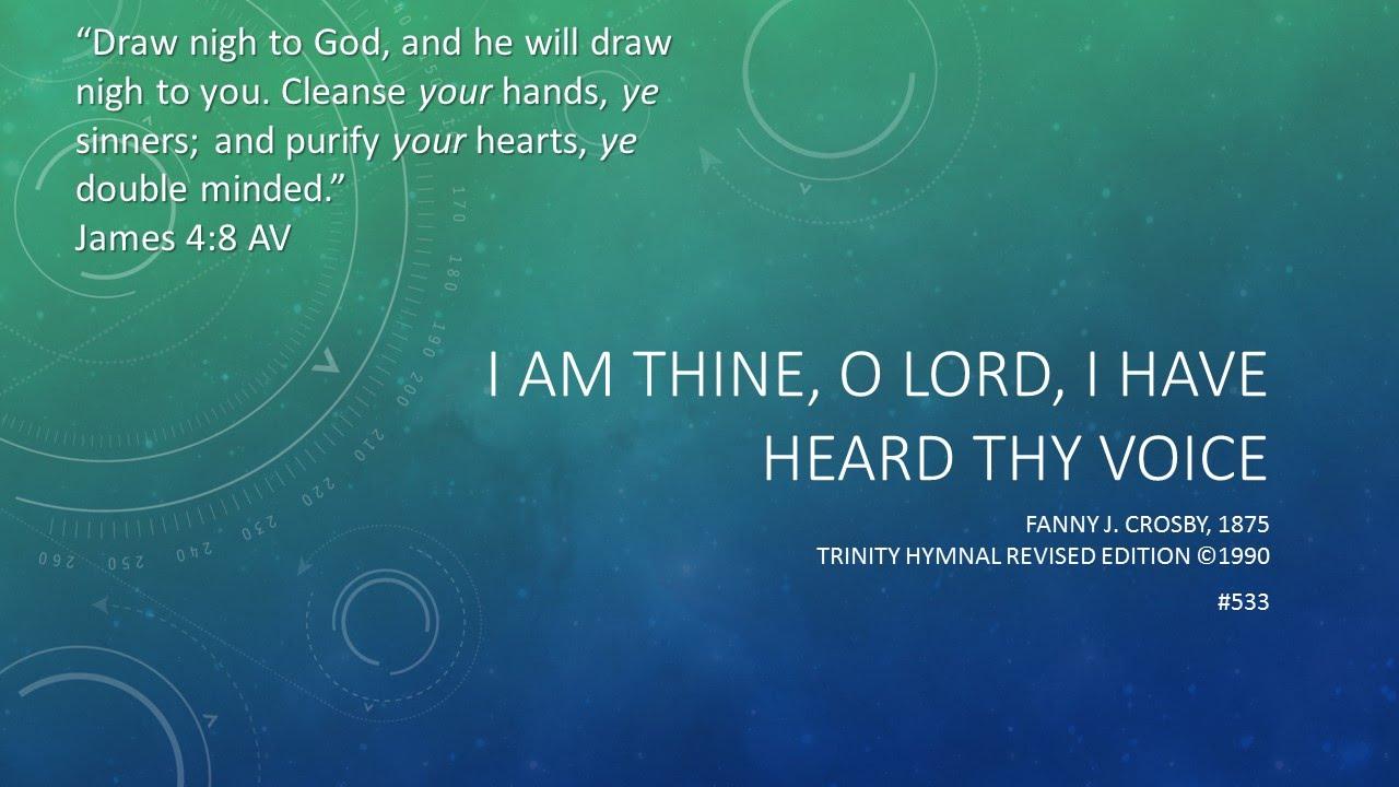 I Am Thine O Lord I Have Heard Thy Voice Youtube