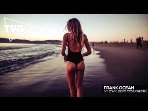 Frank Ocean - Ivy (Cafe Disko X Danél Mari Cover)