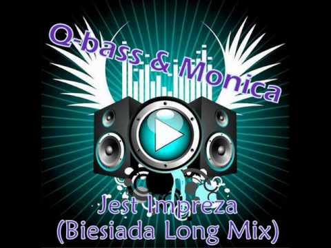 Q-Bass & Monica - Jest Impreza (Biesiada Long Mix) 2010