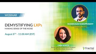 Demystifying LXPs – Making Sense of the Noise – An Interactive Webinar Hosted by Cara North & Shan